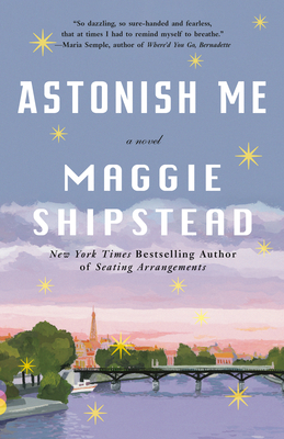 Astonish Me - Shipstead, Maggie