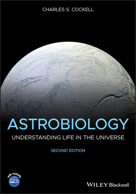 Astrobiology: Understanding Life in the Universe - Cockell, Charles S