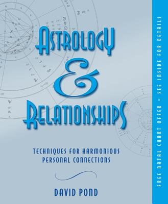 Astrology & Relationships: Techniques for Harmonious Personal Connections - Pond, David