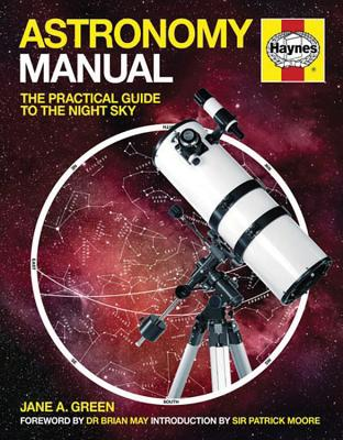 Astronomy Manual: The Practical Guide to the Night Sky - Green, Jane A.