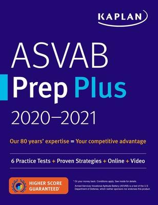 ASVAB Prep Plus 2020-2021: 6 Practice Tests + Proven Strategies + Online + Video - Kaplan Test Prep