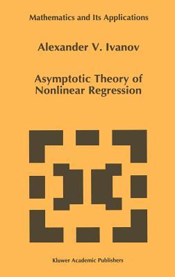 Asymptotic Theory of Nonlinear Regression - Ivanov, Alexander V