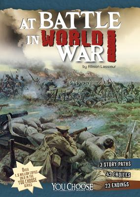 At Battle in World War I: An Interactive Battlefield Adventure - Lassieur, Allison