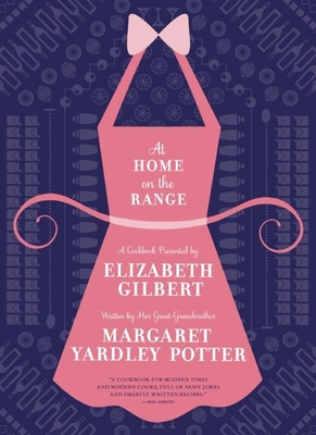 At Home on the Range - Potter, Margaret Yardley, and Gilbert, Elizabeth (Introduction by)