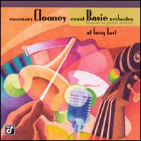 At Long Last - Rosemary Clooney & the Count Basie Orchestra