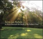 At Peace Beneath the Shade of My Father's Tree