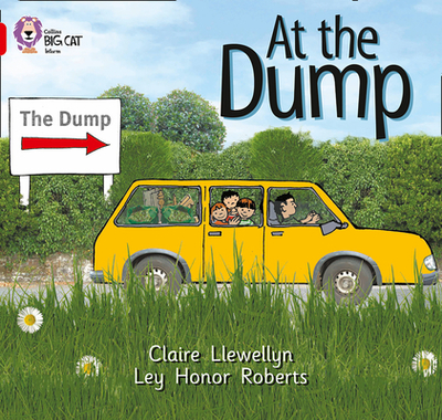 At the Dump: Band 02b/Red B - Llewellyn, Claire, and Moon, Cliff (Series edited by), and Collins Big Cat (Prepared for publication by)