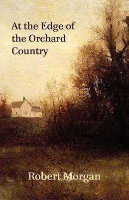 At the Edge of the Orchard Country - Morgan, Robert