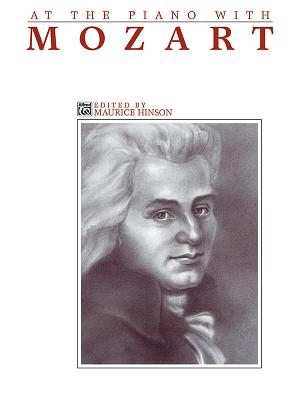At the Piano with Mozart - Mozart, Wolfgang Amadeus (Composer), and Hinson, Maurice (Composer)