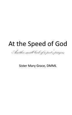 At the Speed of God - Grace DMML, Sister Mary