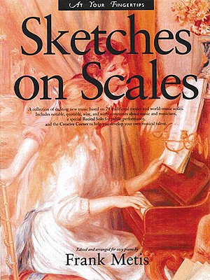 At Your Fingertips: Sketches on Scales - Metis, Frank (Editor)