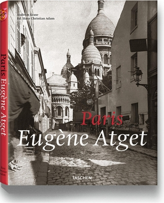 Atget, Paris - Adam, Hans-Christian (Editor), and Atget, Eugene (Photographer), and Krase, Andreas (Contributions by)