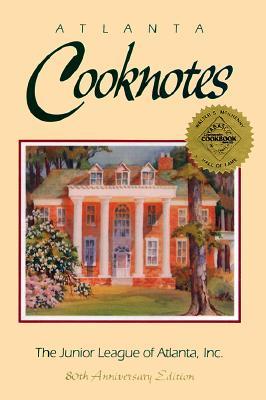 Atlanta Cooknotes - Junior League of Atlanta, and The Junior League of Atlanta, Inc, and Favorite Recipes Press (Creator)