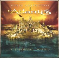 Atlantis: A Symphonic Journey - David Arkenstone