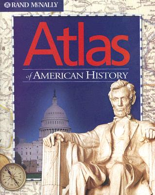 Atlas of American History - Rand McNally, Inc (Creator)