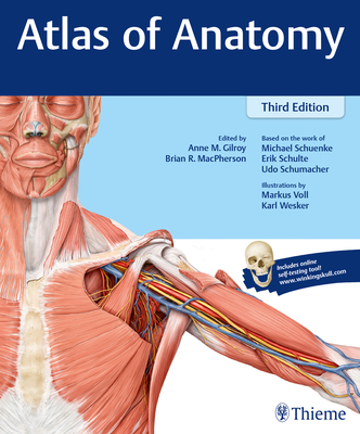 Atlas of Anatomy - Gilroy, Anne M, and MacPherson, Brian R, and Schuenke, Michael
