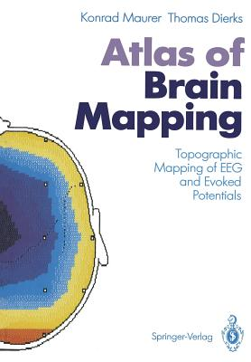 Atlas of Brain Mapping: Topographic Mapping of Eeg and Evoked Potentials - Maurer, Konrad, Dr., Ph.D., and Dierks, Thomas