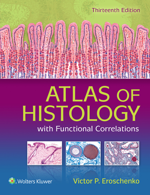 Atlas of Histology with Functional Correlations - Eroschenko, Victor P, PhD