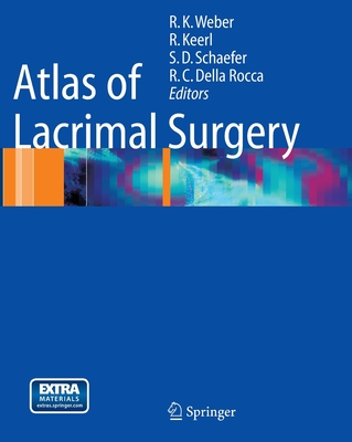 Atlas of Lacrimal Surgery - Weber, Rainer K (Editor)