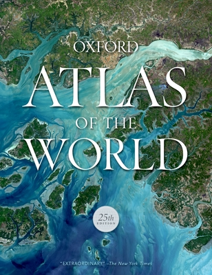 Atlas of the World - Oxford University Press, and Lye, Keith, and Tirion, Wil