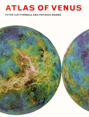 Atlas of Venus - Cattermole, Peter, Dr., and Moore, Patrick, Sir