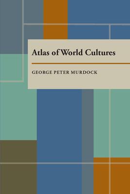 Atlas of World Cultures - Murdock, George Peter