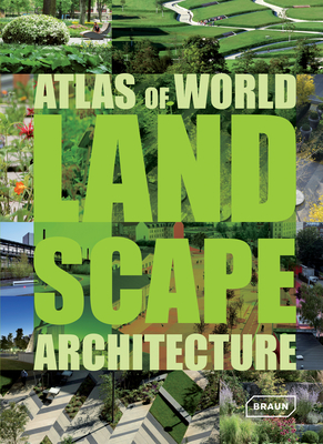 Atlas of World Landscape Architecture - Uffelen, Chris Van (Editor)