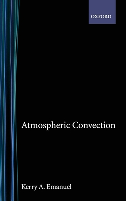 Atmospheric Convection - Emanuel, Kerry a