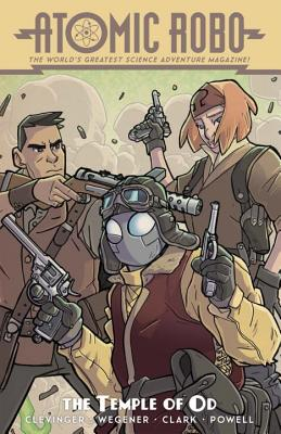 Atomic Robo and the Temple of Od - Clevinger, Brian