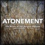 Atonement: The Music of Páll Ragnar Pálsson