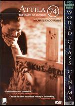 Attila 74: The Rape of Cyprus - Michael Cacoyannis