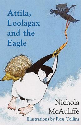 Attila, Loolagax and the Eagle - McAuliffe, Nichola, and Collins, Ross (Translated by)