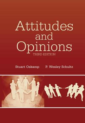Attitudes and Opinions - Oskamp, Stuart, and Schultz, P. Wesley