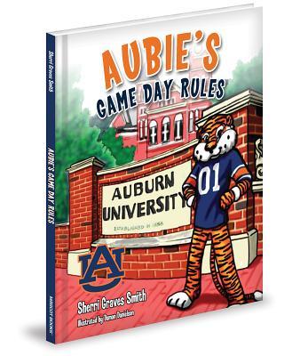 Aubie's Game Day Rules - Smith, Sherri Graves