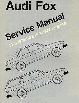 Audi Fox Service Manual: 1973-1979 - Bentley, Robert (Creator)