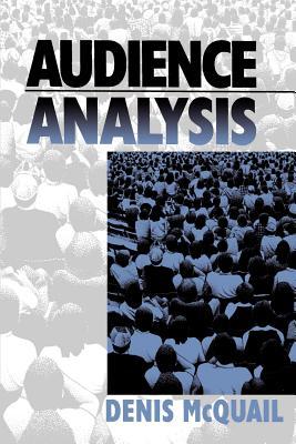 Audience Analysis - McQuail, Denis, Dr.