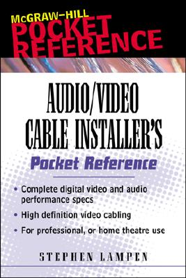Audio/Video Cabling Guide Pocket Reference - Lampen, Stephen H