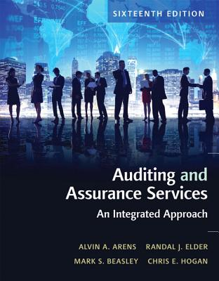Auditing and Assurance Services - Arens, Alvin A., and Elder, Randal J., and Hogan, Chris E.