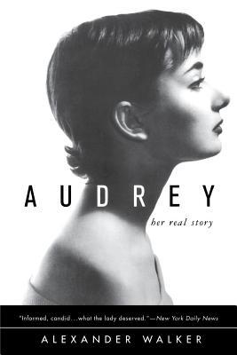 Audrey: Her Real Story - Walker, Alexander