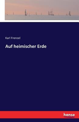 Auf Heimischer Erde - Frenzel, Karl