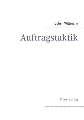Auftragstaktik - Wittmann, Jochen