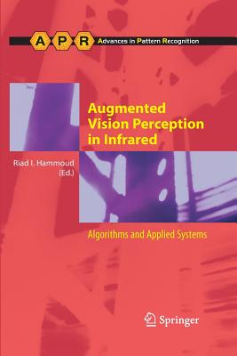 Augmented Vision Perception in Infrared: Algorithms and Applied Systems - Hammoud, Riad I (Editor)
