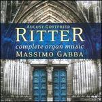 August Gottfried Ritter: Complete Organ Music