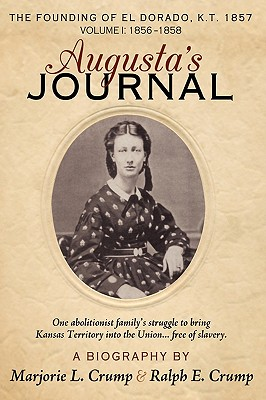Augusta's Journal: A Biography - Crump, Marjorie L, and Crump, Ralph E