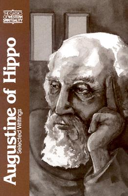 Augustine of Hippo, Selected Writings - Clark, Mary T, and Saint Augustine of Hippo
