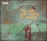 Aulis Sallinen: The King Goes Forth to France