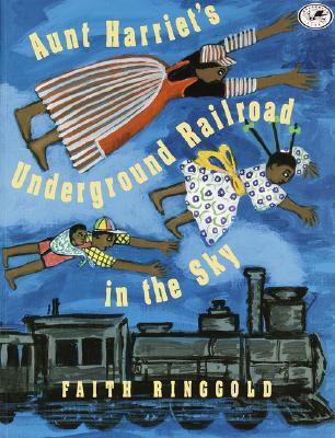 Aunt Harriet's Underground Railroad in the Sky - Ringgold, Faith