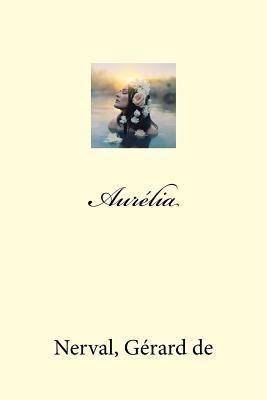 Aurelia - Gerard de, Nerval