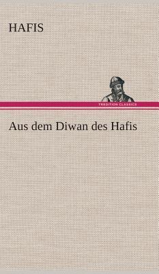 Aus Dem Diwan Des Hafis - Hafis