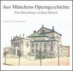 Aus Münchens Operngeschichte - Adele Kern (vocals); Adolf Vogel (vocals); Alfons Fügel (vocals); Alfred Jerger (vocals); Alfred Von Bary (vocals);...